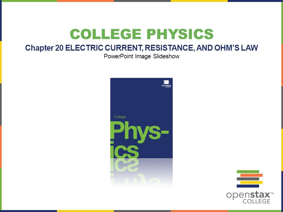 Chapter 20 ELECTRIC CURRENT, RESISTANCE, AND OHM'S LAW
