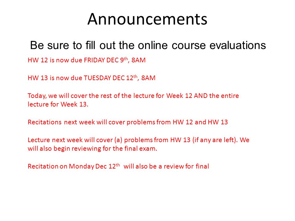 Announcements Be sure to fill out the online course evaluations B A C