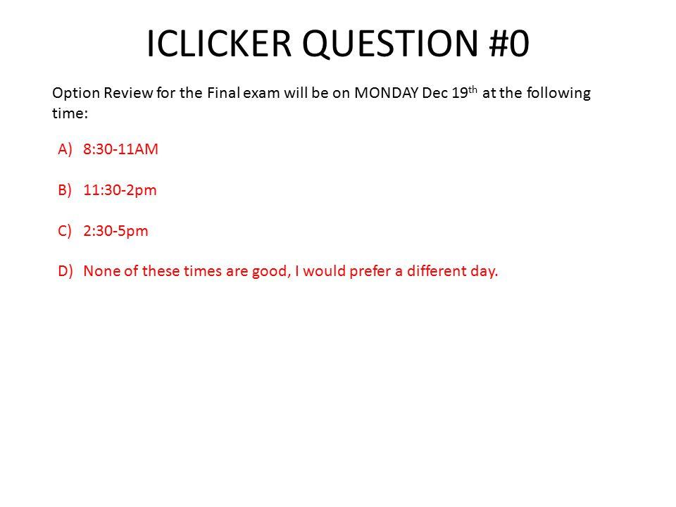 ICLICKER QUESTION #0 B A C
