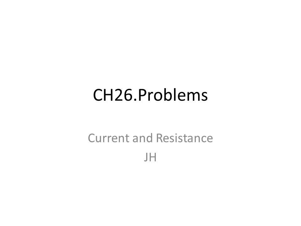 Current and Resistance JH