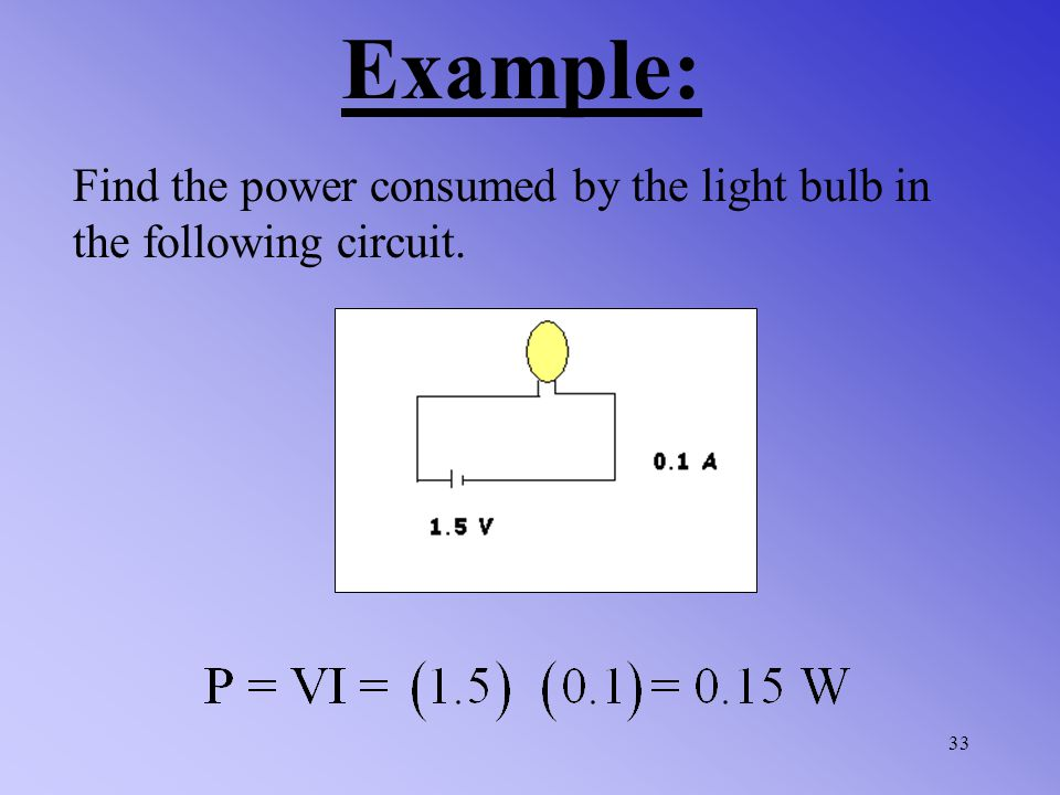 Example: Find the power consumed by the light bulb in the following circuit.
