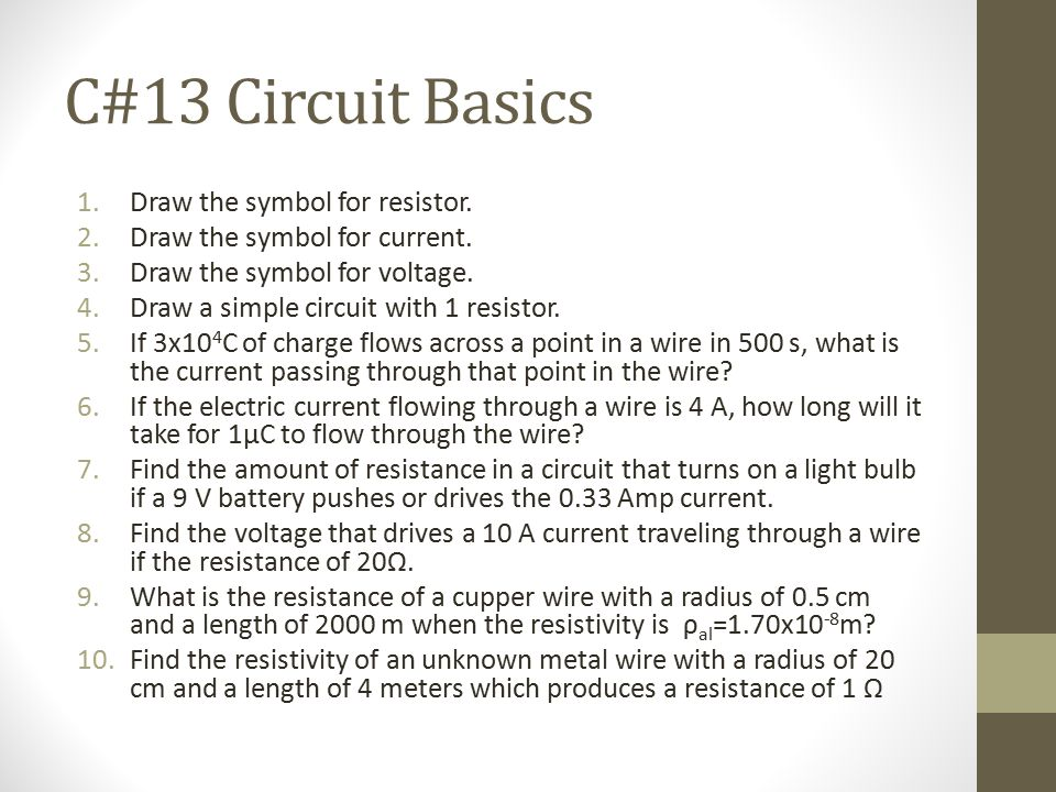 C#13 Circuit Basics Draw the symbol for resistor.