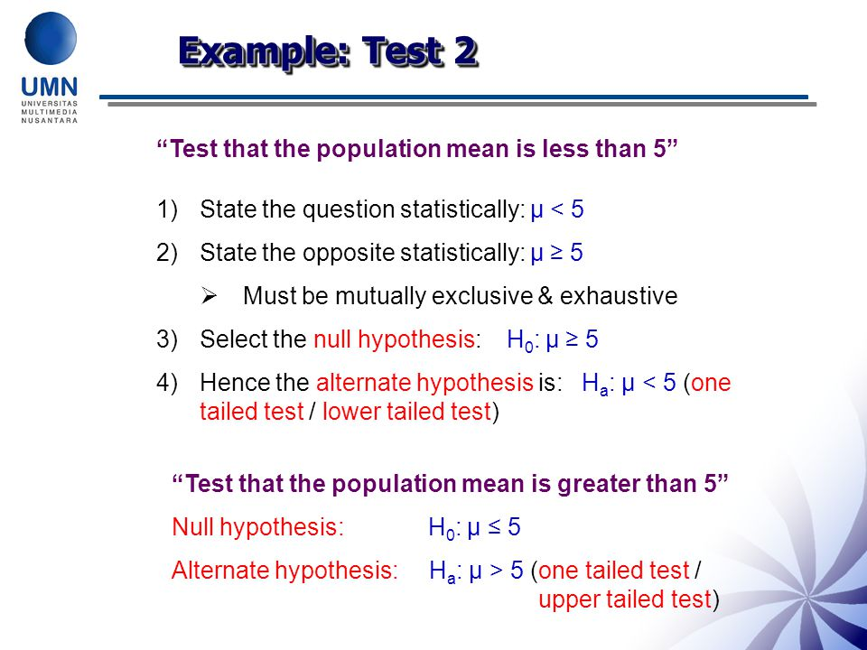 Example: Test 2 Test that the population mean is less than 5