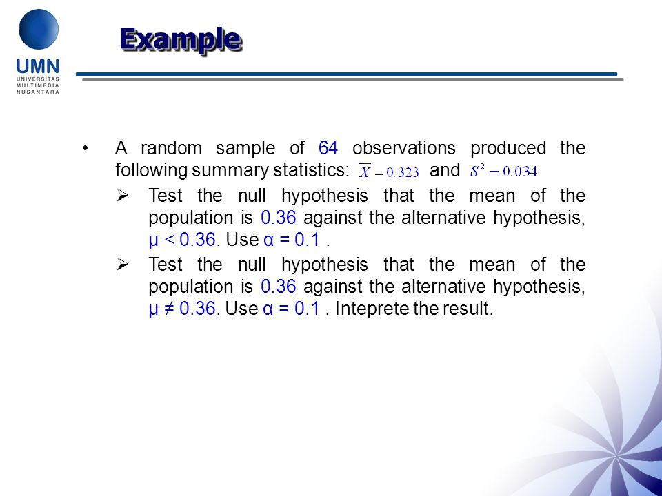 Example A random sample of 64 observations produced the following summary statistics: and.