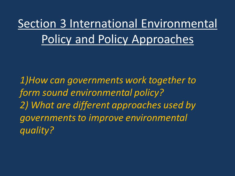 Section 3 International Environmental Policy and Policy Approaches