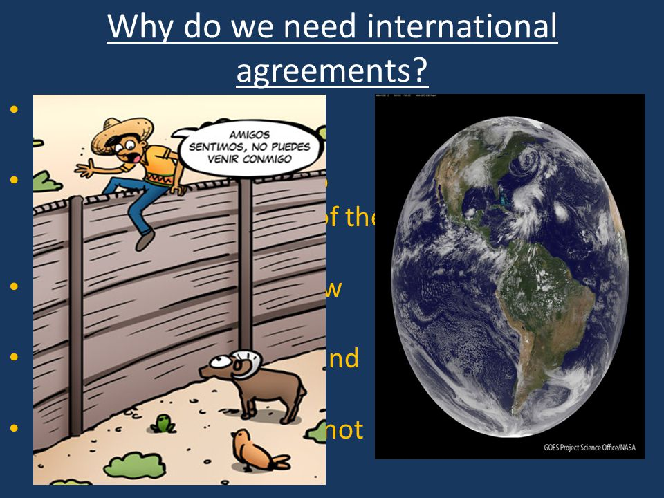 Why do we need international agreements