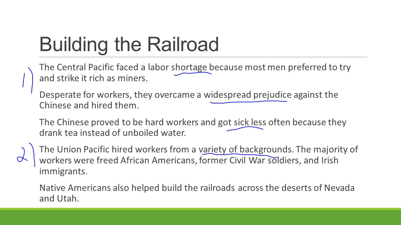 Building the Railroad The Central Pacific faced a labor shortage because most men preferred to try and strike it rich as miners.