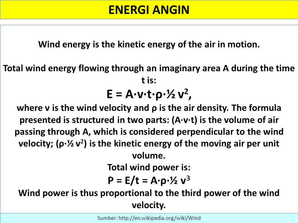Wind energy is the kinetic energy of the air in motion.