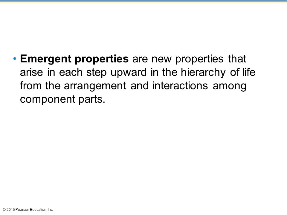 Emergent properties are new properties that arise in each step upward in the hierarchy of life from the arrangement and interactions among component parts.