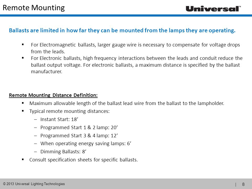 Remote Mounting Ballasts are limited in how far they can be mounted from the lamps they are operating.