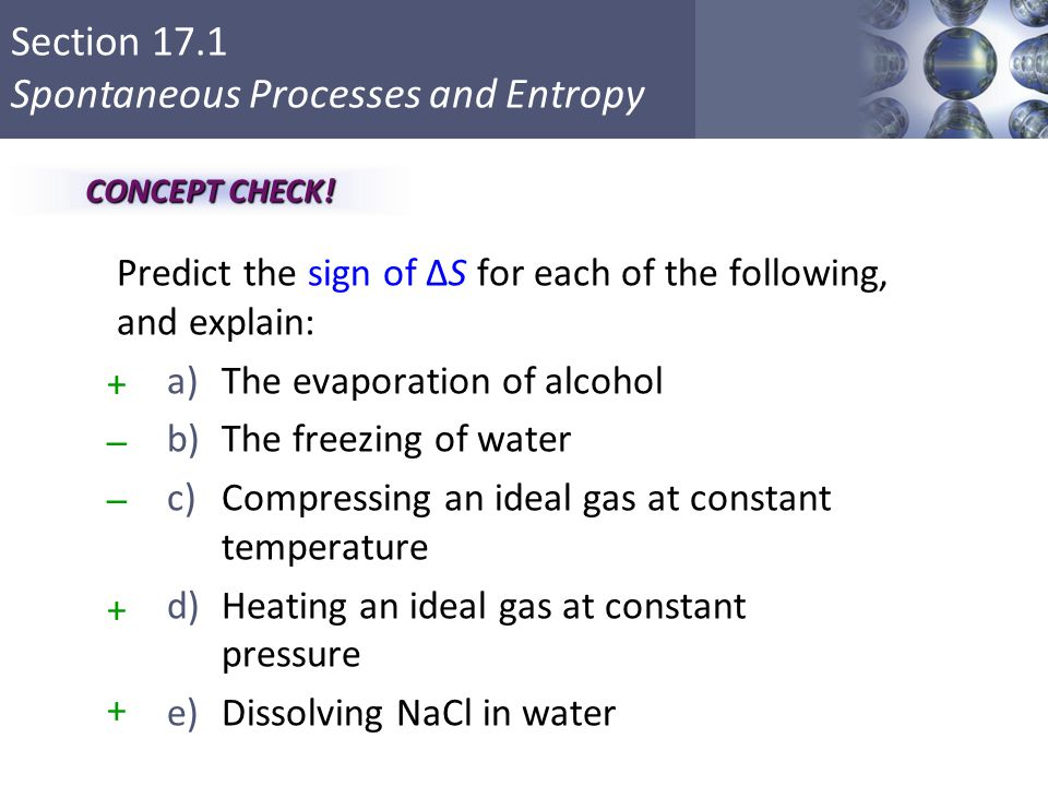 Predict the sign of ΔS for each of the following, and explain: