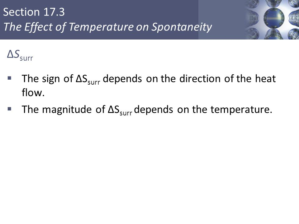 ΔSsurr The sign of ΔSsurr depends on the direction of the heat flow.