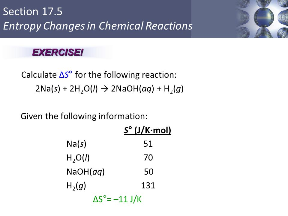 2Na(s) + 2H2O(l) → 2NaOH(aq) + H2(g) Given the following information: