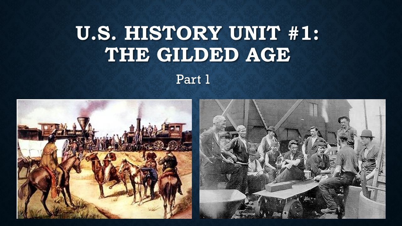 U.S. History Unit #1: The Gilded Age