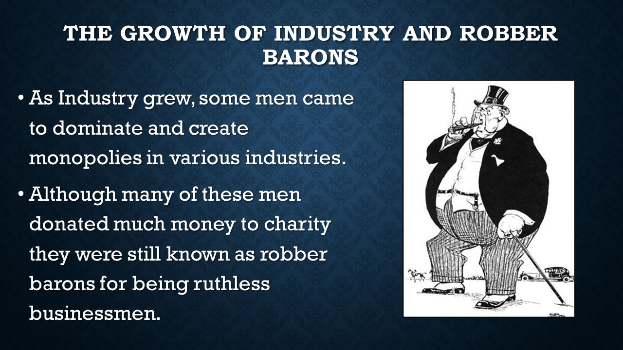 The growth of Industry and Robber Barons