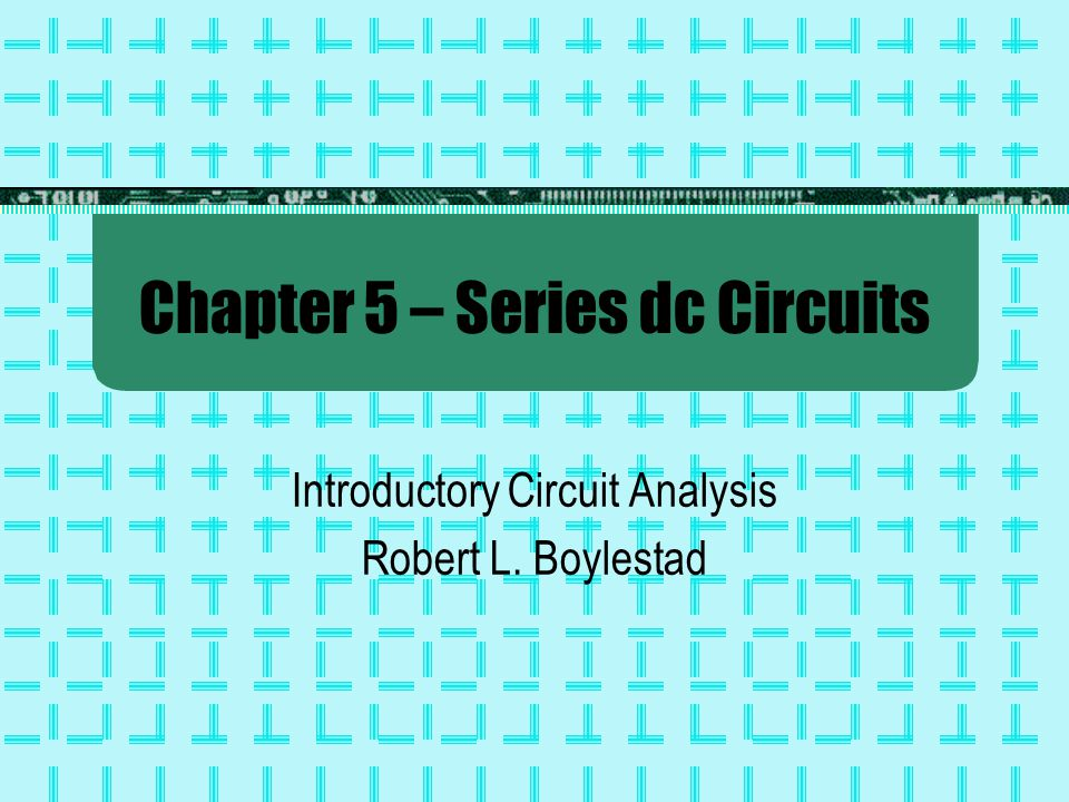 Chapter 5 – Series dc Circuits