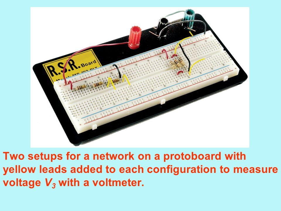 Two setups for a network on a protoboard with yellow leads added to each configuration to measure voltage V3 with a voltmeter.