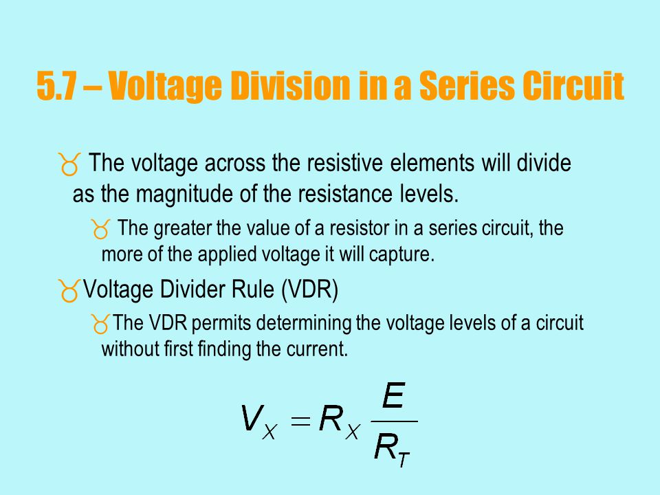 5.7 – Voltage Division in a Series Circuit