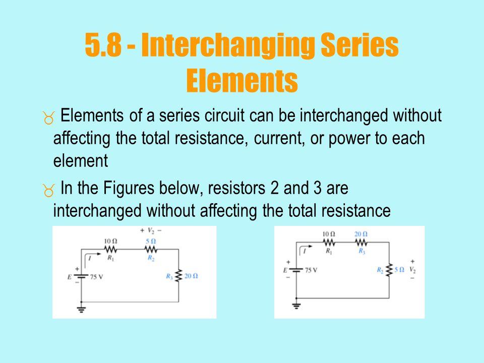 5.8 - Interchanging Series Elements