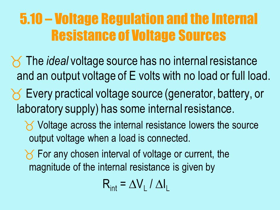 5.10 – Voltage Regulation and the Internal Resistance of Voltage Sources