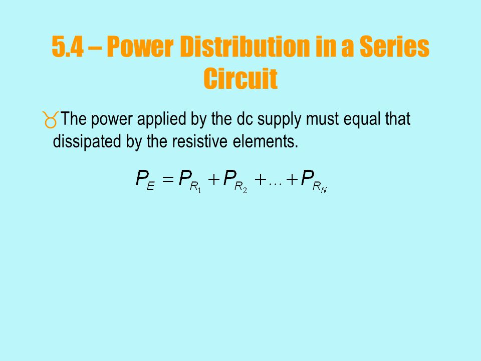 5.4 – Power Distribution in a Series Circuit