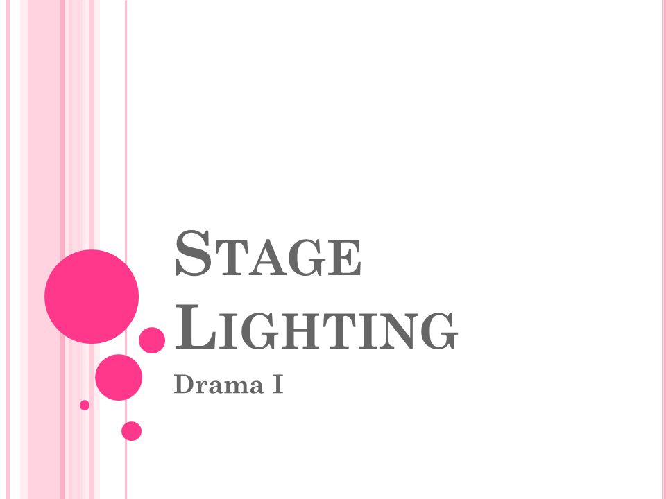 Stage Lighting Drama I