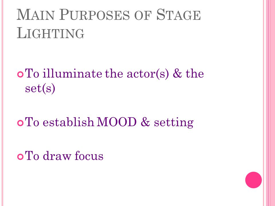 Main Purposes of Stage Lighting