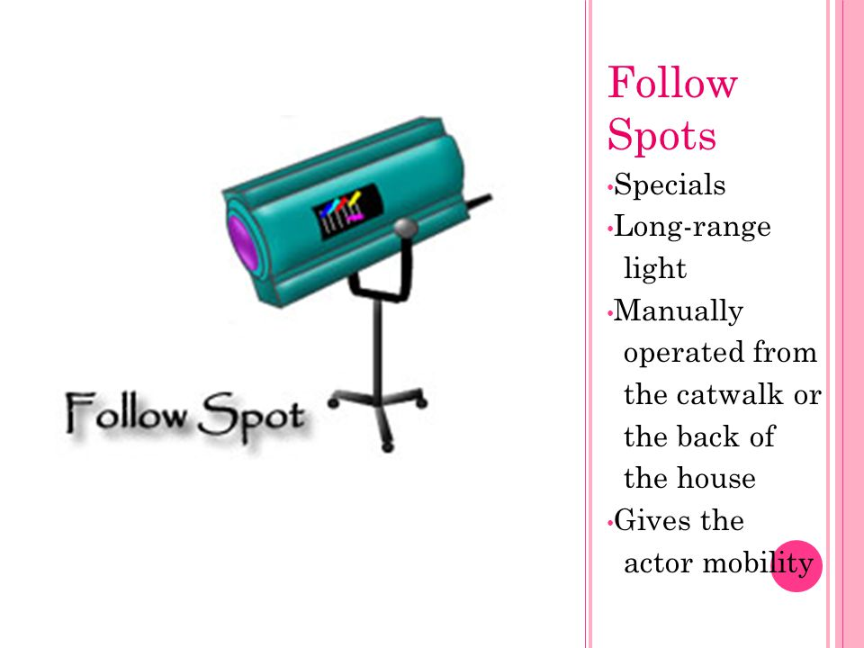 Follow Spots Specials Long-range light Manually operated from