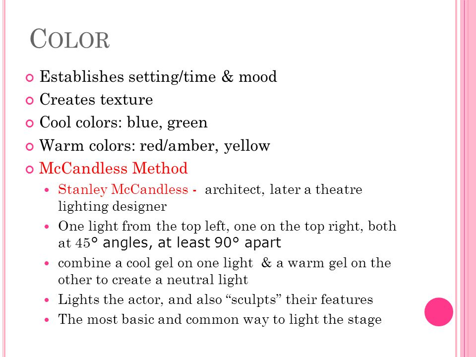 Color Establishes setting/time & mood Creates texture