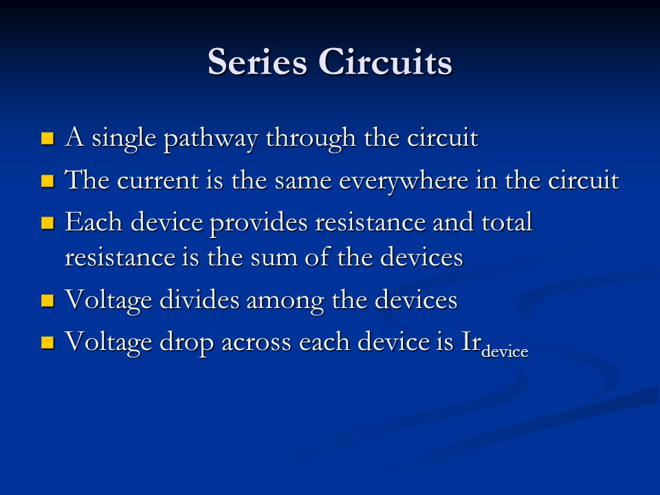 Series Circuits A single pathway through the circuit