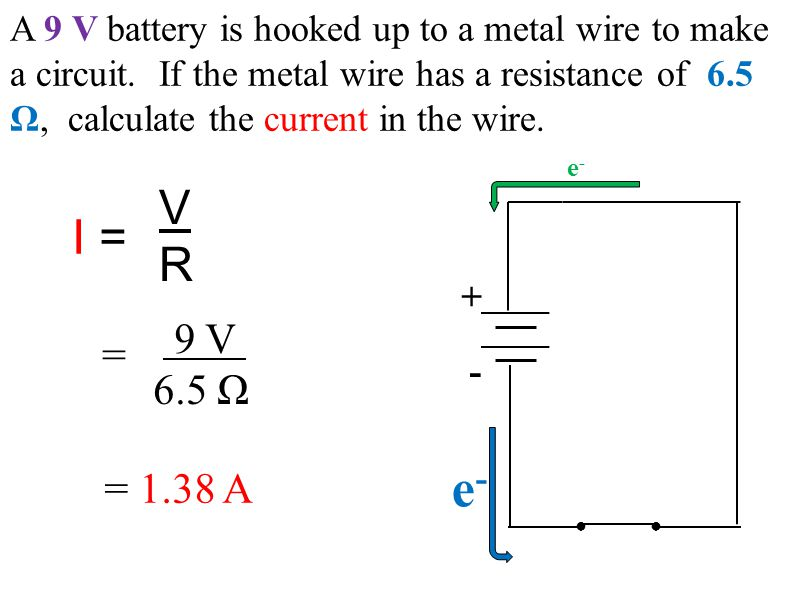 A 9 V battery is hooked up to a metal wire to make a circuit