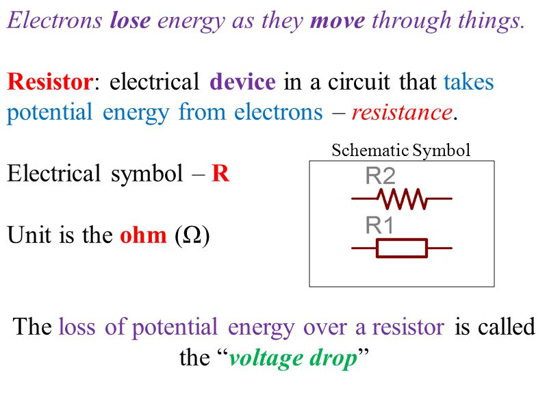 Electrons lose energy as they move through things.