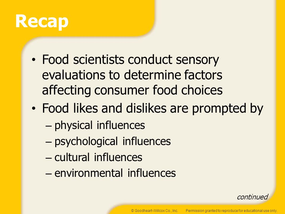 Recap Food scientists conduct sensory evaluations to determine factors affecting consumer food choices.