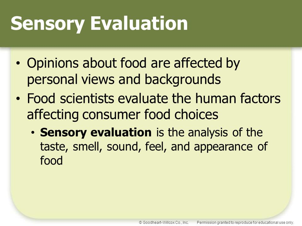 Sensory Evaluation Opinions about food are affected by personal views and backgrounds.