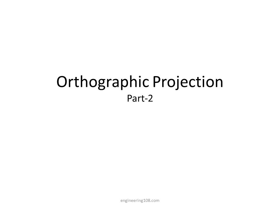 Orthographic Projection Part-2