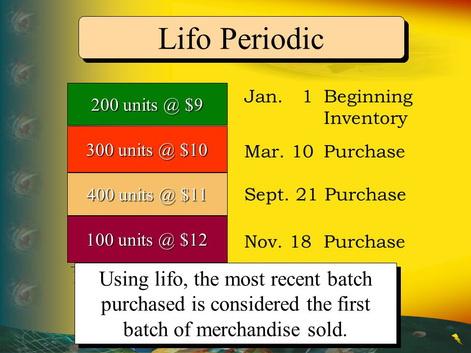 Lifo Periodic 200 units @ $9. Jan. 1 Beginning Inventory. 300 units @ $10. Mar. 10 Purchase.