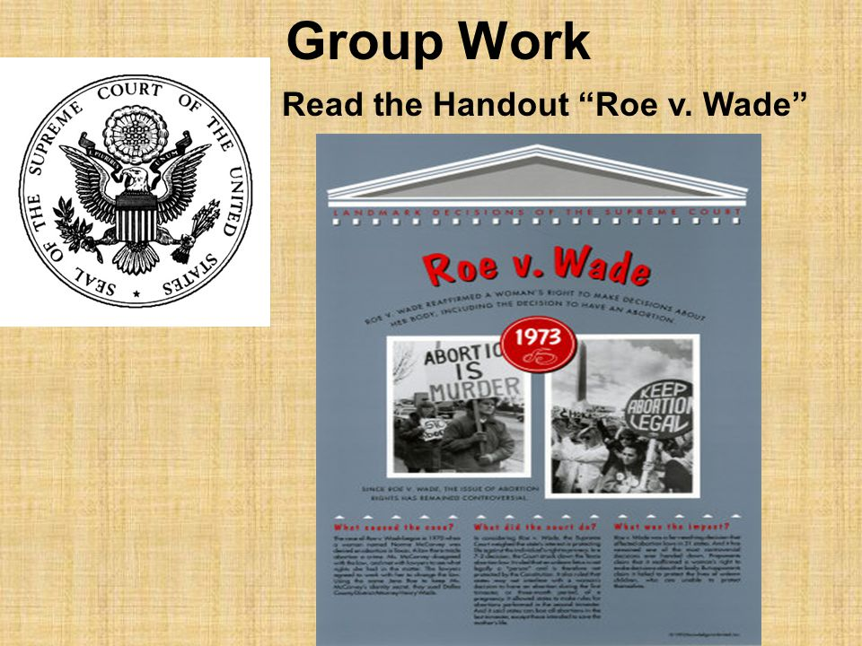 Group Work Read the Handout Roe v. Wade