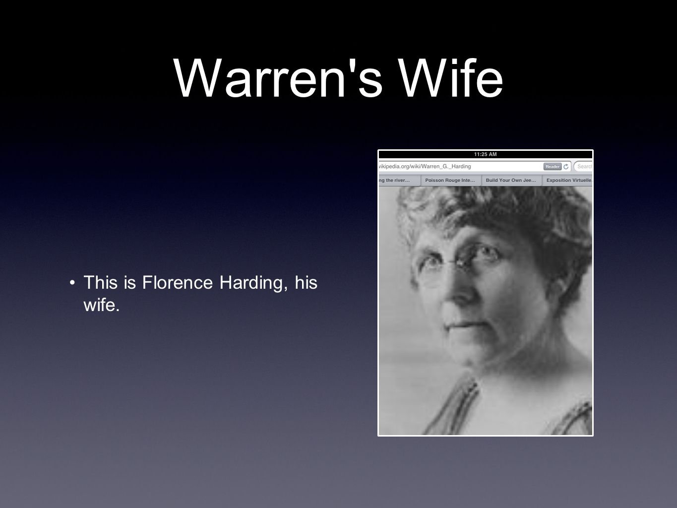 Warren s Wife This is Florence Harding, his wife.