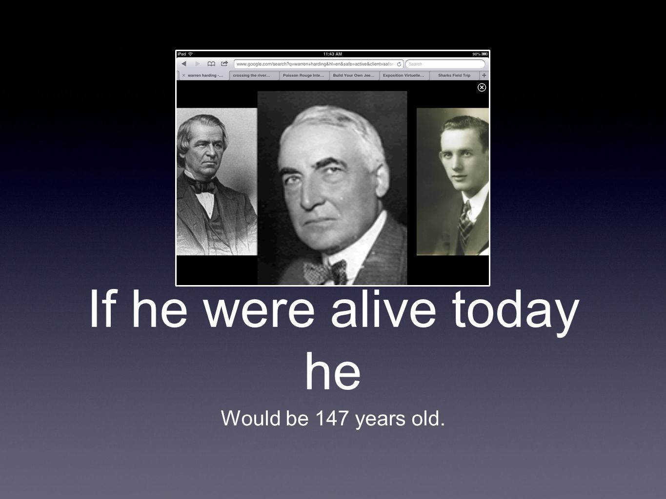 If he were alive today he