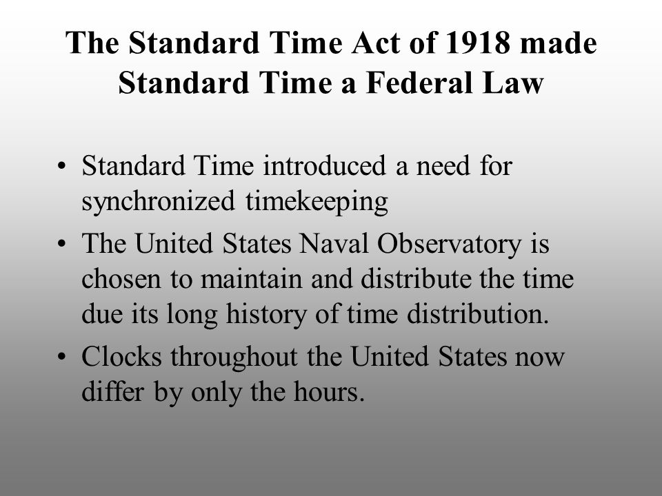 The Standard Time Act of 1918 made Standard Time a Federal Law
