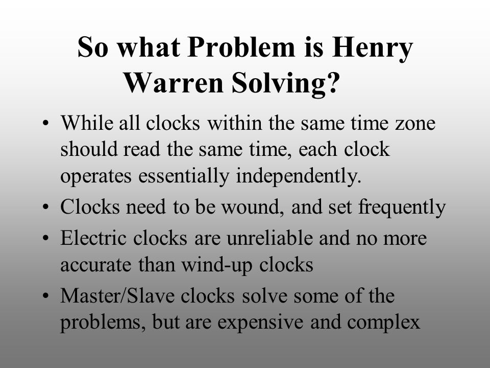 So what Problem is Henry Warren Solving