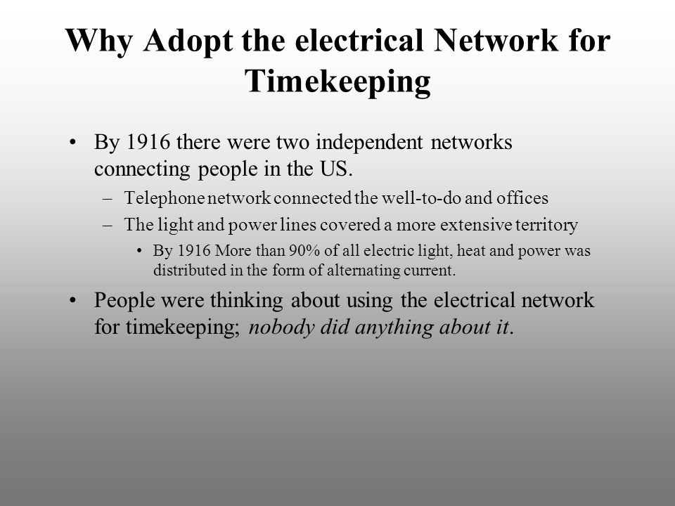 Why Adopt the electrical Network for Timekeeping