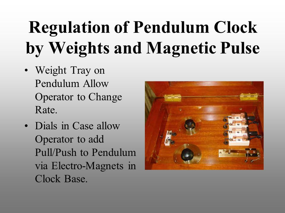 Regulation of Pendulum Clock by Weights and Magnetic Pulse