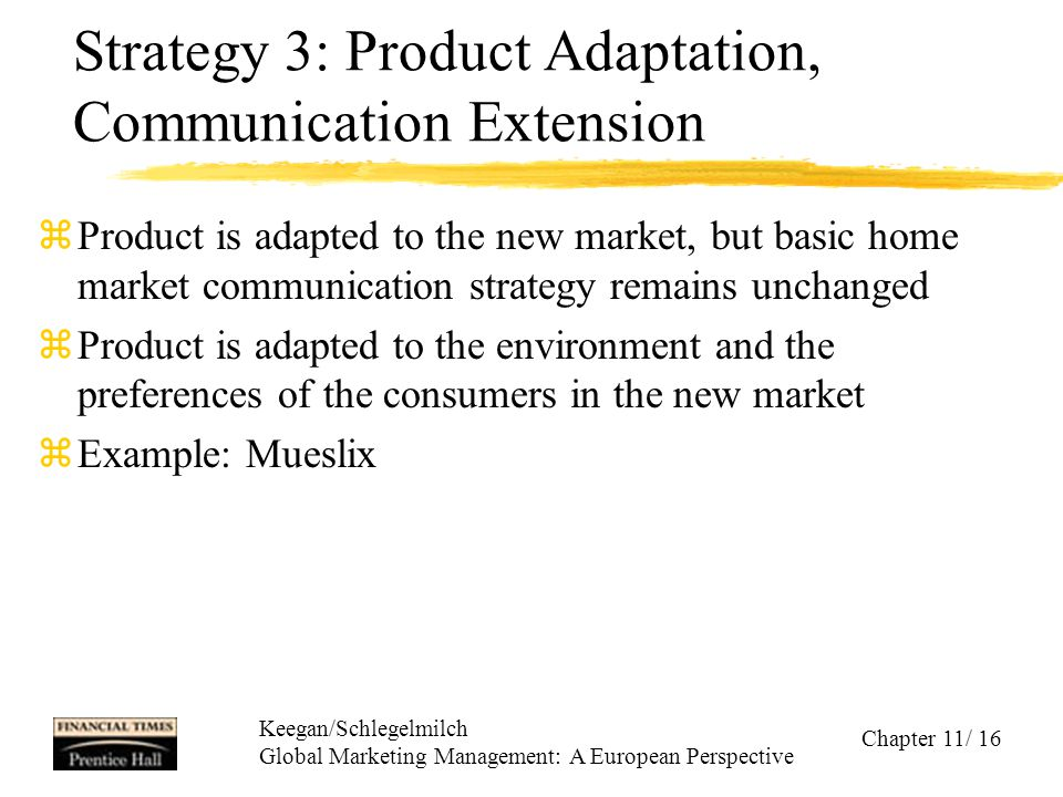 Strategy 3: Product Adaptation, Communication Extension