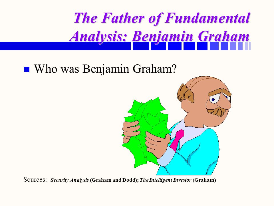 The Father of Fundamental Analysis: Benjamin Graham
