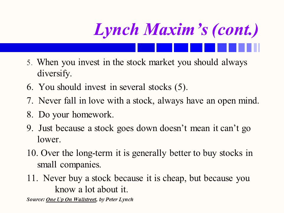 Lynch Maxim's (cont.) 6. You should invest in several stocks (5).