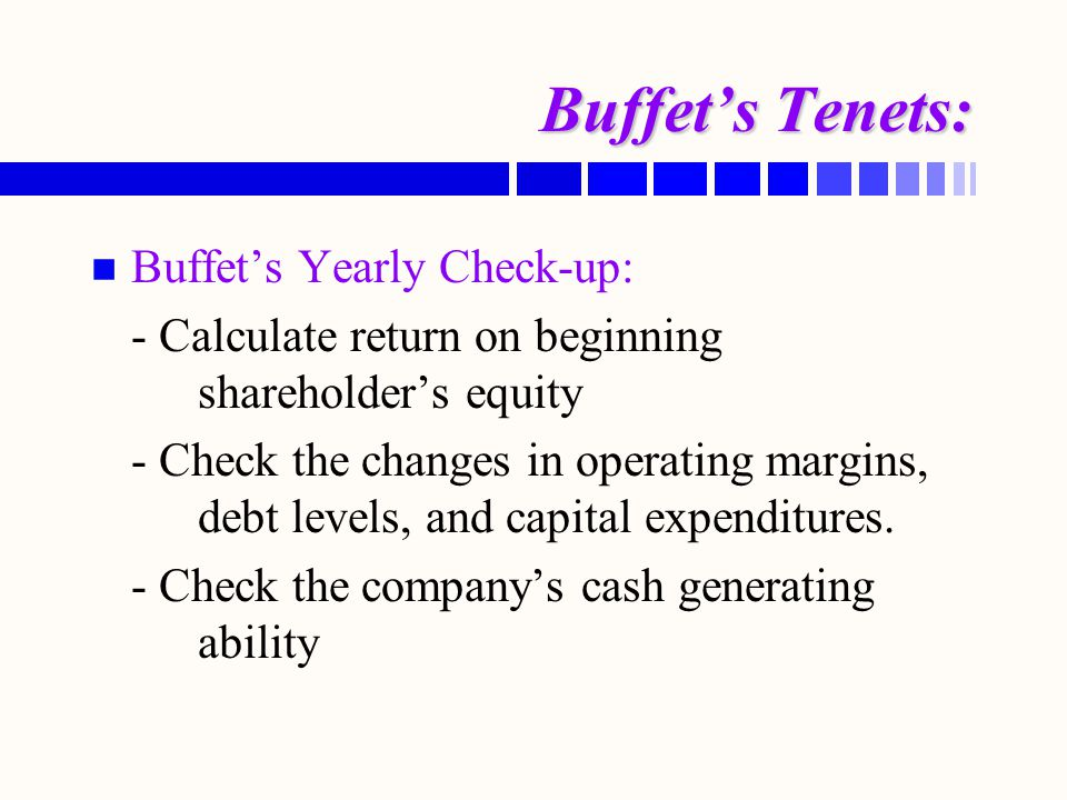 Buffet's Tenets: Buffet's Yearly Check-up: