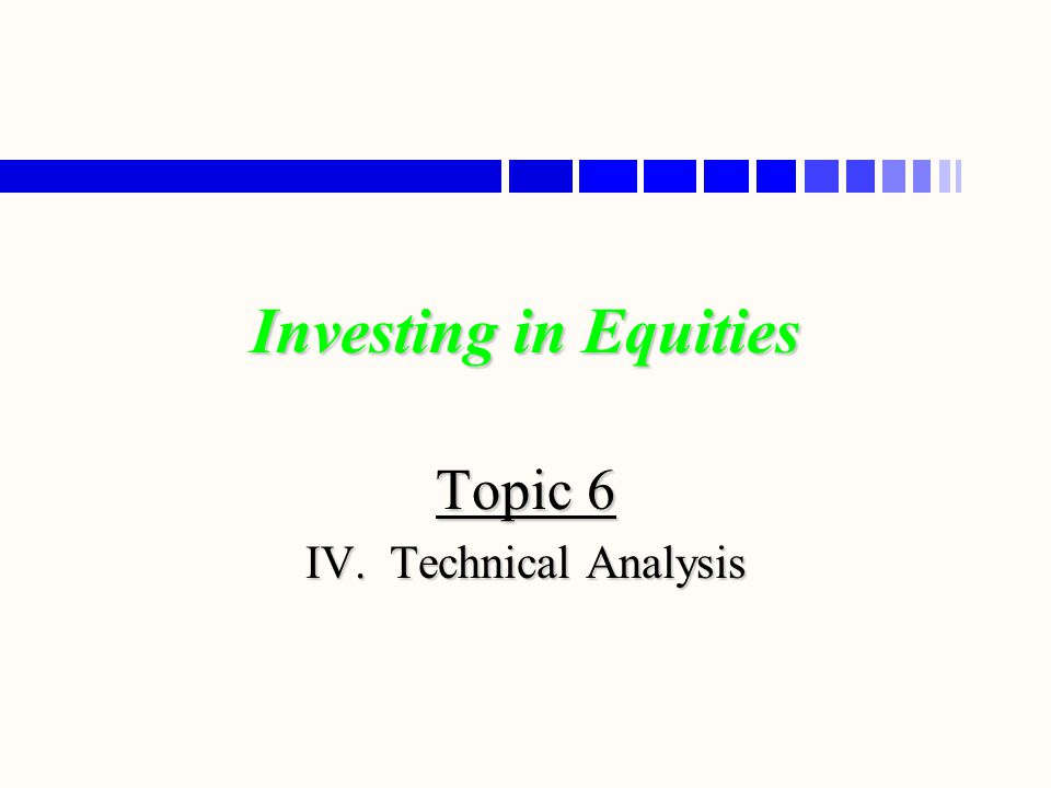 Topic 6 IV. Technical Analysis