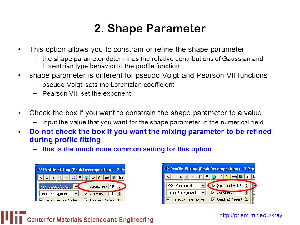 2. Shape Parameter This option allows you to constrain or refine the shape parameter.
