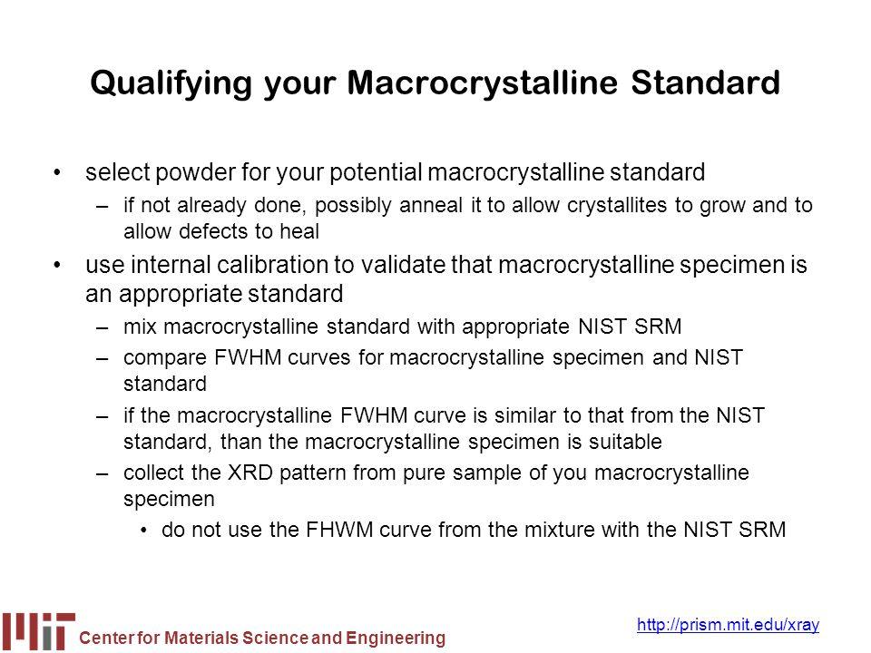 Qualifying your Macrocrystalline Standard